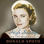 High Society: The Life of Grace Kelly | Donald Spoto