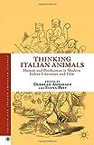 Thinking Italian Animals : Human and Posthuman in Modern Italian Literature and Film, , 113745475X