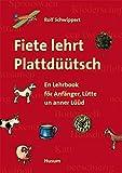 Fiete lehrt Plattdüütsch: En Lehrbook för Anfänger, Lütte un anner Lüüd