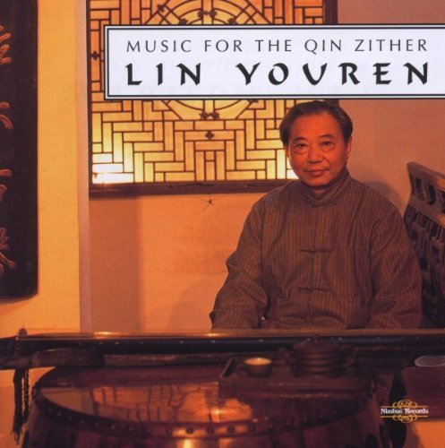 Music for the Qin Zither by Lin Youren (2001-01-23)