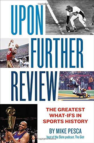 Upon Further Review: The Greatest What-Ifs in Sports History cover