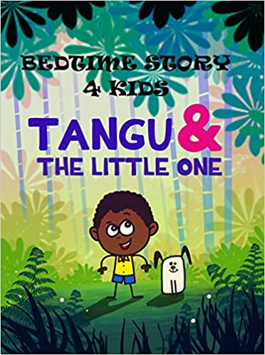 Bedtime story 4 kids - Tangu and The Little One