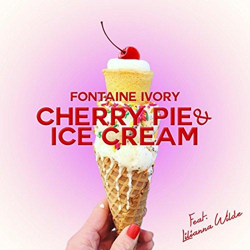 Fontaine Cherry - Cherry Pie & Ice Cream (feat. Lilianna Wilde)