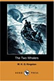 The Two Whalers, W. H. G. Kingston, 1406583790
