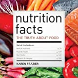 Nutrition Facts: The Truth About Food
