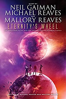 Eternity's Wheel by Neil Gaiman & Michael Reaves & Mallory Reaves