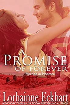 A Promise of Forever (Married in Montana Book 3) by [Eckhart, Lorhainne]