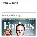 Data Wimps | Rich Karlgaard