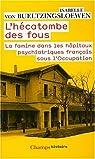 L'hécatombe des fous : La famine dans les hôpitaux psychiatriques français sous l'Occupation par Bueltzingsloewen