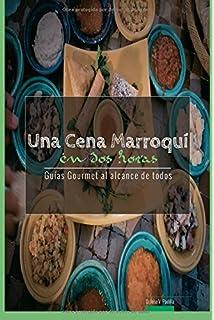 Una Cena Marroqui en Dos Horas: Guias Gourmet para Currantes: Volume 4 (Guías