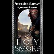 Holy Smoke: A Jerusalem Mystery, Book 3 | Frederick Ramsay