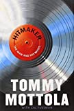 Hitmaker: The Man and His Music by Mottola, Tommy (2013) Hardcover