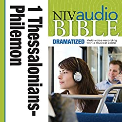 NIV Audio Bible, Dramatized: 1 and 2 Thessalonians, 1 and 2 Timothy, Titus, and Philemon