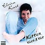 Kitten with a Wit | Elvira Kurt