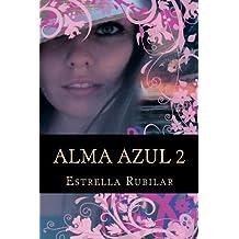 Alma Azul 2: La Capadocia (Spanish Edition) Oct 07, 2012