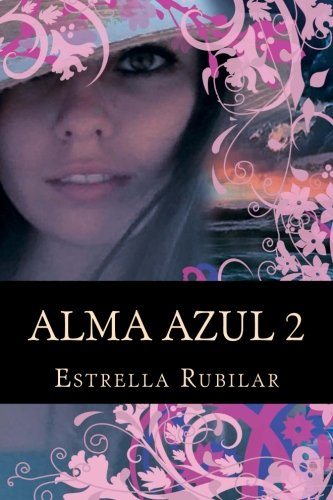 Alma Azul 2: La Capadocia (Spanish Edition): Estrella Rubilar: 9781480057708: Amazon.com: Books