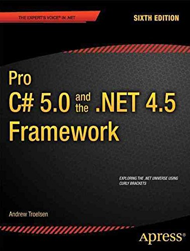 pro-c-5-0-and-the-net-4-5-framework-2012-by-author-andrew-w-troelsen-published-on-october-2012