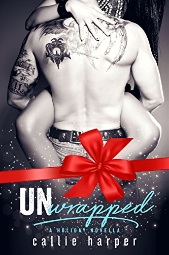 Unwrapped by [Harper, Callie]