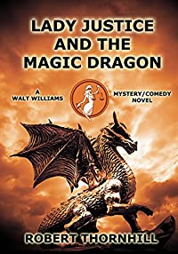 Lady Justice And The Magic Dragon by Robert Thornhill ebook deal