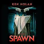 The Spawn | Ken Nolan