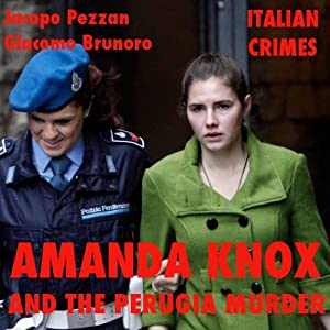 Amanda Knox and the Perugia Murder Hörbuch