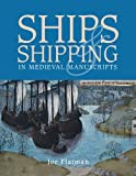 Ships and Shipping in Medieval Manuscripts, Joe Flatman, 071234960X