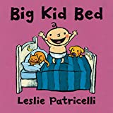 #4: Big Kid Bed (Leslie Patricelli board books)