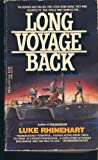 Long Voyage Back, Luke Rhinehart, 0440149878