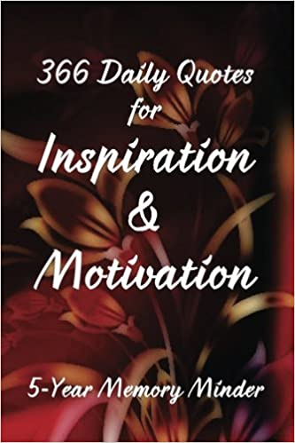 366 Daily Quotes for Inspiration & Motivation: 5-Year Memory ...