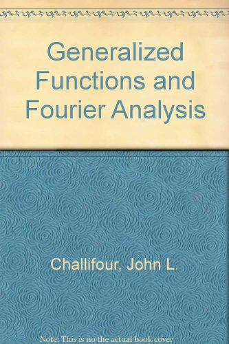 Generalized Functions and Fourier Analysis: An Introduction (Mathematics lecture note series)