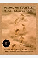 Strong on Your Feet: The Art of Balance and Mobility by Nathan D. Pietsch (2007-06-06) Paperback