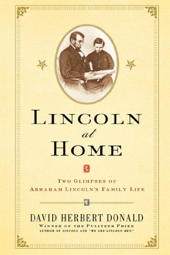 image for Lincoln at Home: Two Glimpses of Abraham Lincoln's Family Life