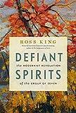 Defiant Spirits:: The Modernist Revolution of the Group of Seven