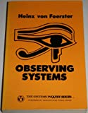 Observing Systems, Von Foerster, Heinz, 0914105191