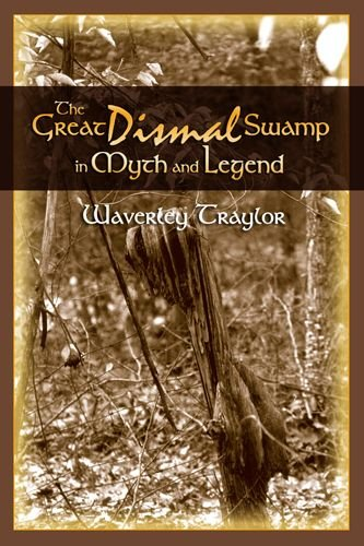 The Great Dismal Swamp in Myth and Legend