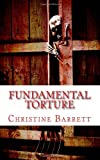 Fundamental Torture, Christine Barrett, 1461079934