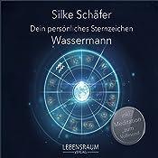 Wassermann (Dein persönliches Sternzeichen) | Silke Schäfer