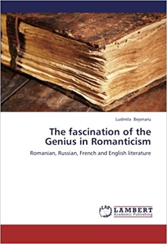 The fascination of the Genius in Romanticism: Romanian, Russian, French and English literature