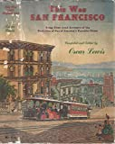 img - for This was San Francisco: Being first-hand accounts of the evolution of one of America's favorite cities book / textbook / text book