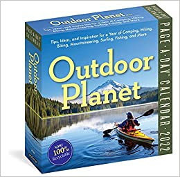Outdoor Planet Page A Day Calendar 2022 Tips Ideas And Inspiration For A Year Of Camping Hiking Biking Mountaineering Surfing Fishing And More Workman Calendars 9781523513925 Amazon Com Books