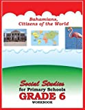 Bahamians, Citizens of the World Social Studies for Primary Schools grade 6