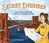 Image of Secret Engineer: How Emily Roebling Built the Brooklyn Bridge