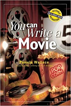 Book You Can Write a Movie (You Can Write It!) by Pamela Wallace (2000-08-03)