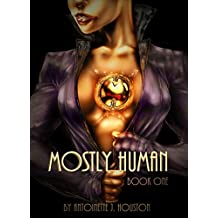 Mostly Human: Book One
