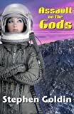 Assault on the Gods: A female starship captain must lead her crew in a desperate attack against the superior gods of an alien world. (The Society Universe)