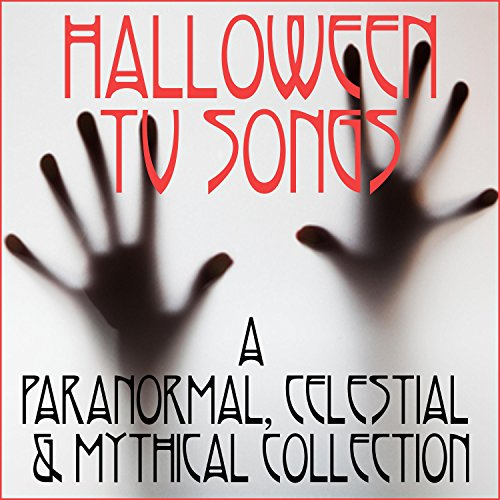 Halloween TV Songs: A Paranormal, Celestial & Mythical Collection [Explicit] for $<!--$6.99-->