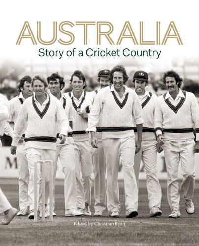 Australia: Story of a Cricket Country por Chris Ryan