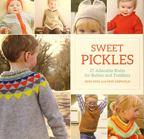 - Sweet Pickles: 27 Adorable Knits for Babies and Toddlers