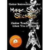 Mark Sly's Secrets (Guitar Teachers Don't Want You to Know!) Guitar Instructional DVD