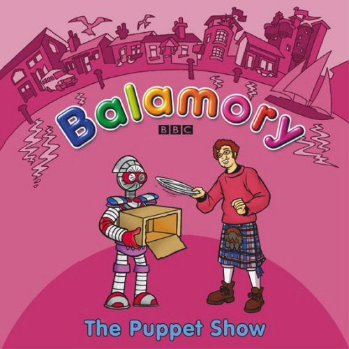The Puppet Show: A Storybook (Balamory)